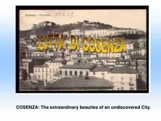 COSENZA: The extraordinary beauties of an undiscovered City.