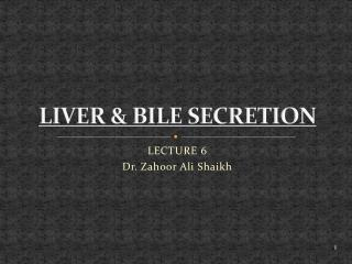 LIVER & BILE SECRETION