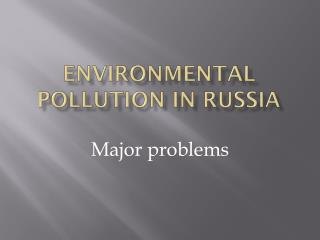Environmental pollution in Russia