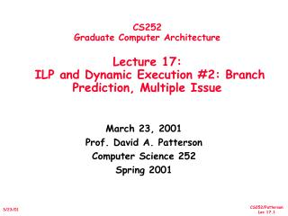March 23, 2001 Prof. David A. Patterson Computer Science 252 Spring 2001
