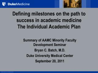 Defining milestones on the path to success in academic medicine   The Individual Academic Plan