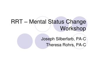 RRT – Mental Status Change  Workshop