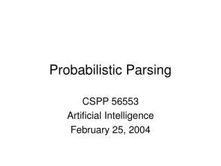 Probabilistic Parsing