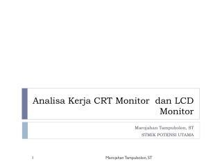 Analisa Kerja  CRT Monitor   dan  LCD Monitor