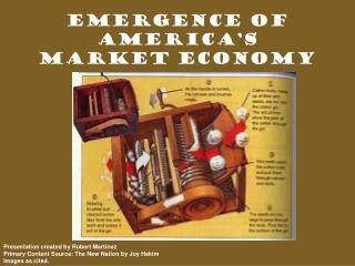 Emergence of America's  Market Economy