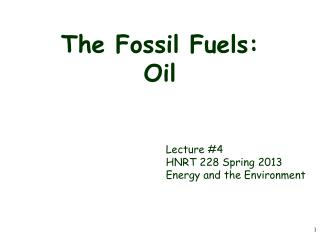 The Fossil Fuels: Oil