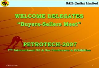 "WELCOME DELEGATES ""Buyers-Sellers Meet""  PETROTECH-2007"