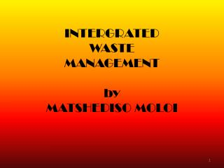 INTERGRATED WASTE MANAGEMENT by MATSHEDISO MOLOI