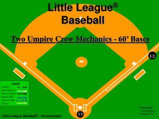 Two Umpire Crew Mechanics - 60' Bases