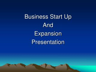 Business Start Up And Expansion Presentation