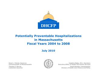 Potentially Preventable Hospitalizations  in Massachusetts Fiscal Years 2004 to 2008 July 2010