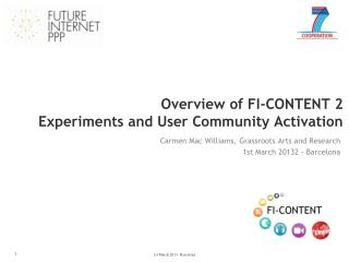 Overview of FI-CONTENT 2  Experiments and User Community Activation