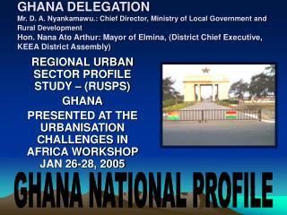 REGIONAL URBAN SECTOR PROFILE STUDY – (RUSPS) GHANA