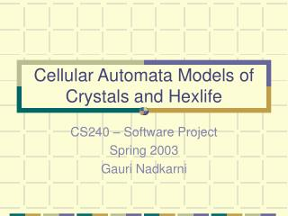 Cellular Automata Models of Crystals and Hexlife