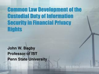 Common Law Development of the Custodial Duty of Information Security in Financial Privacy Rights