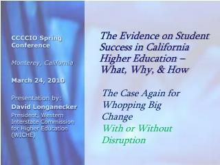 The Evidence on Student Success in California Higher Education –What, Why, & How