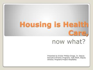 Housing is Health  C are,