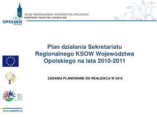 Plan działania Sekretariatu Regionalnego KSOW Województwa Opolskiego na lata 2010-2011