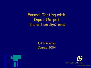Formal Testing with Input-Output  Transition Systems