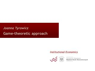 Joanna Tyrowicz Game-theoretic approach