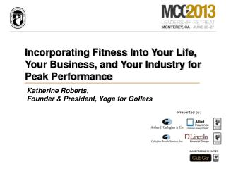Incorporating Fitness Into Your Life, Your Business, and Your Industry for Peak Performance