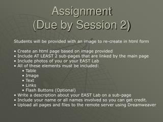 Assignment  (Due by Session 2)