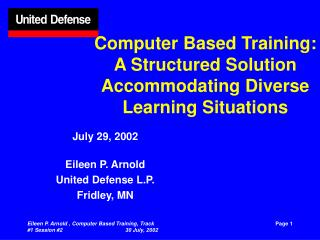 Computer Based Training: A Structured Solution Accommodating Diverse Learning Situations