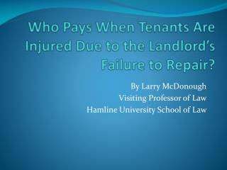 Who Pays When Tenants Are Injured Due to the Landlord's Failure to Repair?