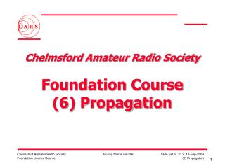 Chelmsford Amateur Radio Society  Foundation Course (6) Propagation
