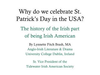 Why do we celebrate St. Patrick�s Day in the USA?