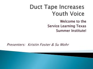 Duct Tape Increases  Youth Voice