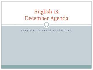 English 12 December Agenda