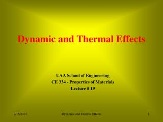 Dynamic and Thermal Effects
