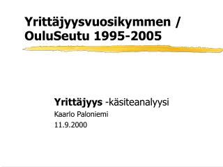 Yrittäjyysvuosikymmen / OuluSeutu 1995-2005