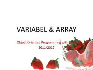 VARIABEL & ARRAY