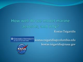 How well do we model marine aerosols, and why?