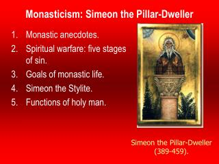 Monasticism: Simeon the Pillar-Dweller