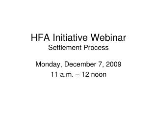 HFA Initiative Webinar Settlement Process