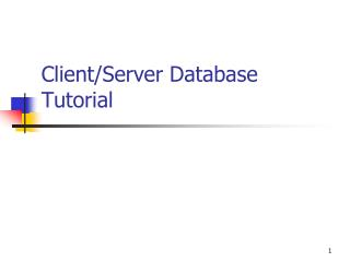 Client/Server Database Tutorial