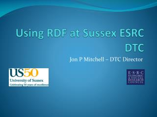 Using RDF at Sussex ESRC DTC