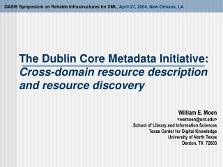 The Dublin Core Metadata Initiative:  Cross-domain resource description and resource discovery