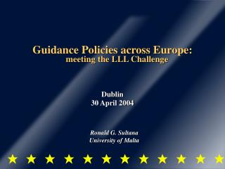 Guidance Policies across Europe: meeting the LLL Challenge Dublin 30 April 2004