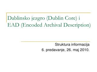 D a blin sko jezgro (Dublin C ore )  i EAD  (Encoded Archival Description)
