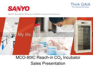 MCO-80IC Reach-in CO 2  Incubator Sales Presentation
