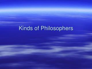 Kinds of Philosophers