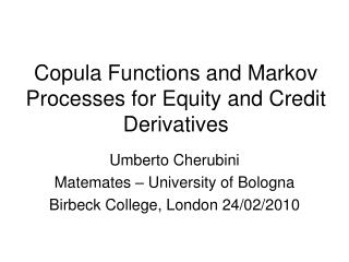 Copula Functions and Markov Processes for Equity and Credit Derivatives