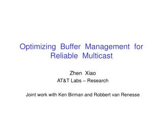 Optimizing  Buffer  Management  for  Reliable  Multicast