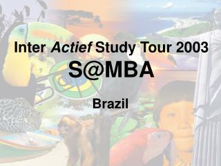Inter  Actief  Study Tour 2003 S@MBA