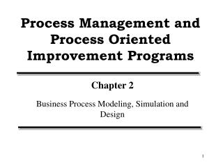 Process Management and Process Oriented Improvement Programs