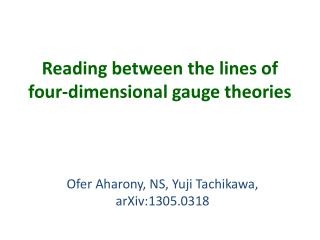Reading between the lines of four-dimensional gauge theories
